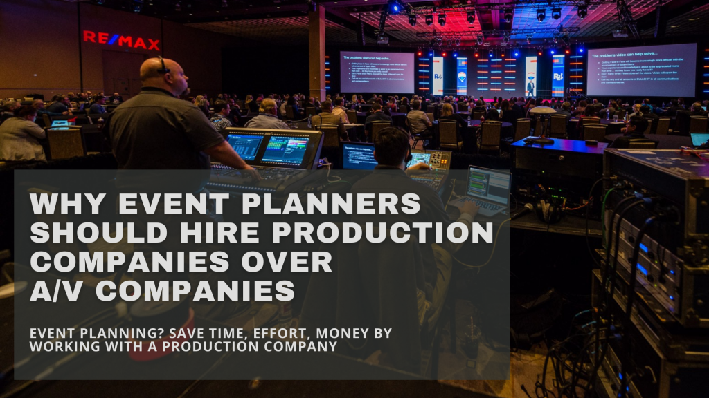 """A graphic that says """"Why event planners should hire production companies over A/V companies"""" over a pictures of an event"""