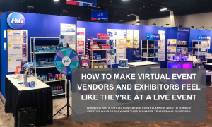 """Image of a booth at a conference with a caption that reads """"how to make virtual evetn vendors and exhibitors feel like they're at a live event"""""""
